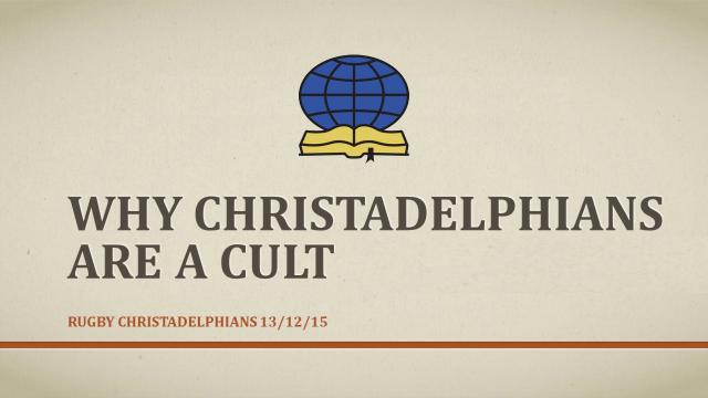 Why christadelphians are a cult