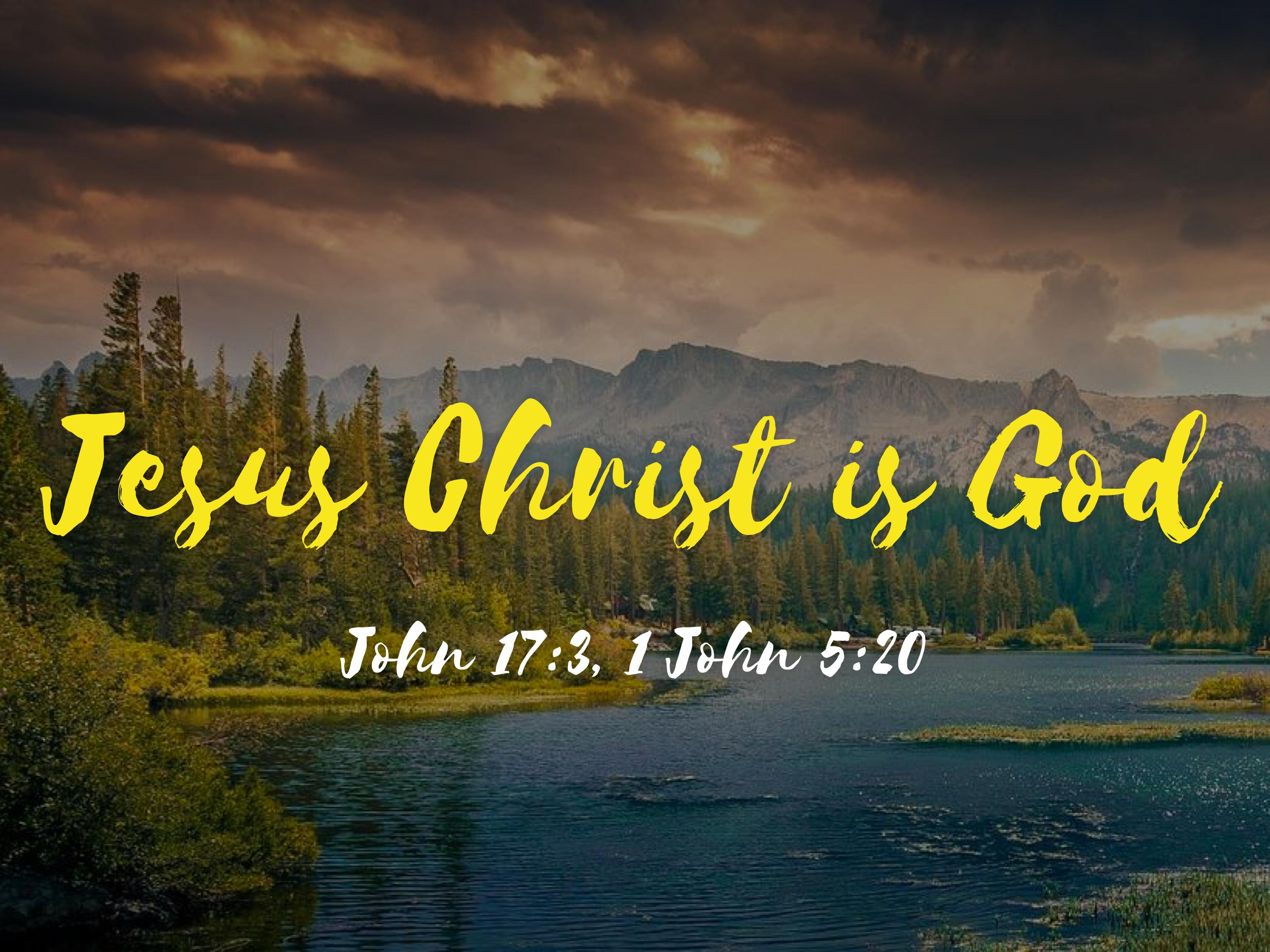 Jesus Christ is God